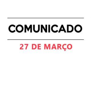 Comunicado 27 de Março