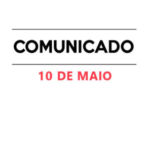 Comunicado 10 de Maio
