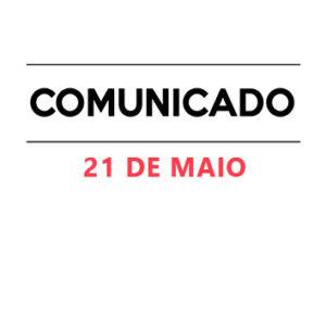 Comunicado 21 de Maio