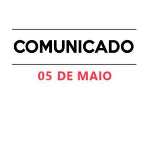 Comunicado 5 de Maio 2020