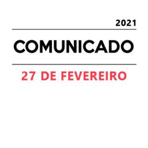 Comunicado 27 Fevereiro 2021